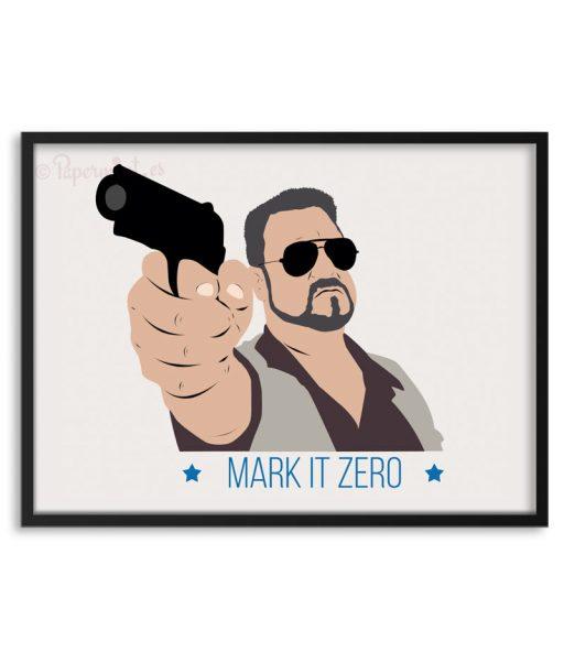 "Póster de ""el gran Lebowski"" ""Mark it Zero"""